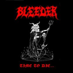 Reviews for Bleeder - Time to Die...