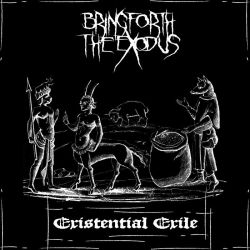 Reviews for Bring Forth the Exodus - Existential Exile