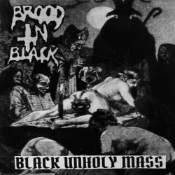 Reviews for Brood in Black - Black Unholy Mass