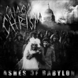 Reviews for Chaos Christ - Ashes of Babylon