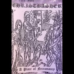 Christbasher - A Place of Necromancy