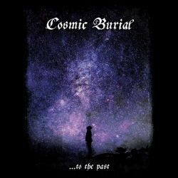 Reviews for Cosmic Burial - ...to the Past