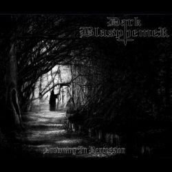 Reviews for Dark Blasphemer - Drowning in Depression