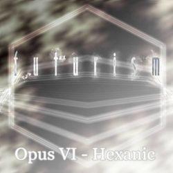 Reviews for Futurism - Opus VI - Hexanic
