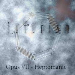 Reviews for Futurism - Opus VII - Heptomanic