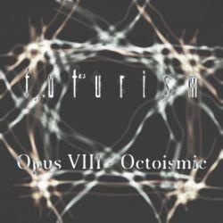 Reviews for Futurism - Opus VIII - Octoismic