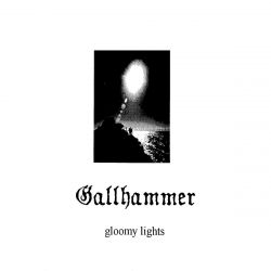 Reviews for Gallhammer - Gloomy Lights