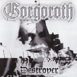 Reviews for Gorgoroth - Destroyer (or, About How to Philosophize with the Hammer)