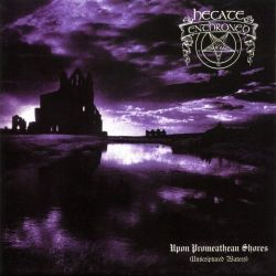 Reviews for Hecate Enthroned - Upon Promeathean Shores (Unscriptured Waters)