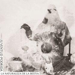 Reviews for Juventud Podrida - La Naturaleza de la Bestia
