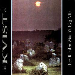 Reviews for Kvist - For Kunsten Maa Vi Evig Vike