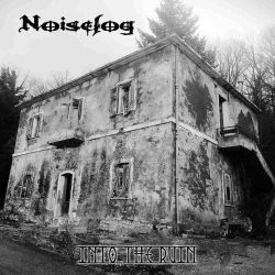 Reviews for Noisefog - Into the Ruin
