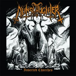 Reviews for Nunslaughter - Inverted Churches