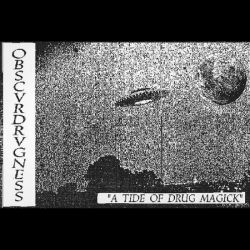 Reviews for Obscvrdrvgness - A Tide of Drug Magick
