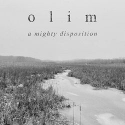 Olim - A Mighty Disposition