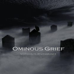 Reviews for Ominous Grief - Nothing in Rememberance