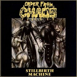 Reviews for Order from Chaos - Stillbirth Machine