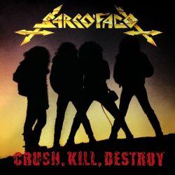 Reviews for Sarcófago - Crush, Kill, Destroy
