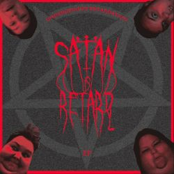 Reviews for Satan Is Retard - Underground Retardation