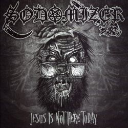 Reviews for Sodomizer - Jesus Is Not Here Today