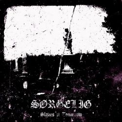 Reviews for Sørgelig - Slaves of Tomorrow