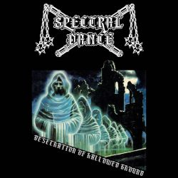 Reviews for Spectral Dance - Desecrator of Hallowed Ground