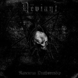 Reviews for The Deviant - Ravenous Deathworship
