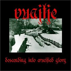 Reviews for Vuajtje - Descending into Crucified Glory