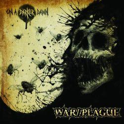 Reviews for War//Plague (USA) [α] - On a Darker Dawn