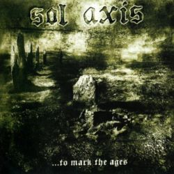 Review for Sol Axis - ...to Mark the Ages