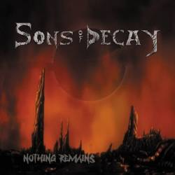 Sons of Decay - Nothing Remains