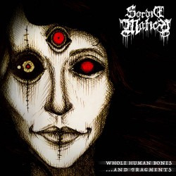 Reviews for Sordid Malice - Whole Human Bones ...and Fragments