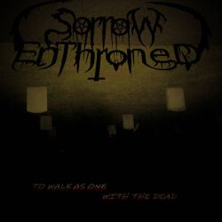 Reviews for Sorrow Enthroned - To Walk as One with the Dead