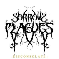 Sorrow Plagues - Disconsolate