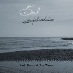 Reviews for Soul Dissolution - Cold Rays and Grey Waves
