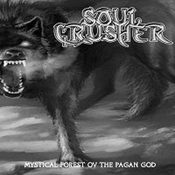 SoulCrusher (PHL) - Mystical Forest ov the Pagan God