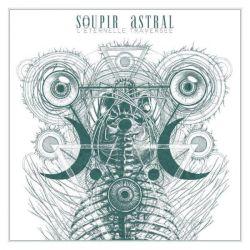 Soupir Astral - L'Éternelle Traversée