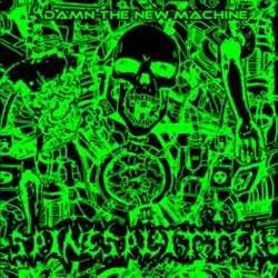 SpineSplitter - Damn the New Machine
