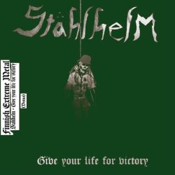 Stahlhelm - Give Your Life for Victory