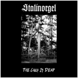 Stalinorgel - The Cult Is Dead