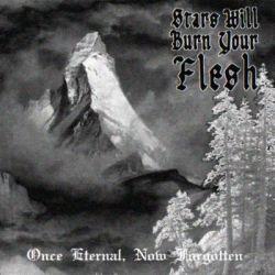 Stars Will Burn Your Flesh - Once Eternal, Now Forgotten