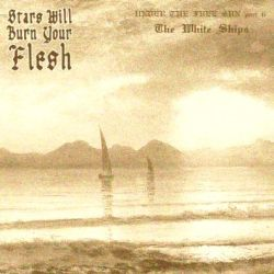 Reviews for Stars Will Burn Your Flesh - Under the Free Sun - Part II: The White Ships