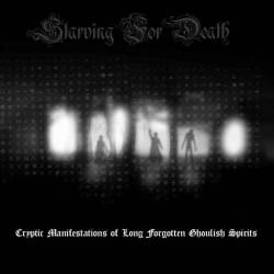 Reviews for Starving for Death - Cryptic Manifestations of Long Forgotten Ghoulish Spirits