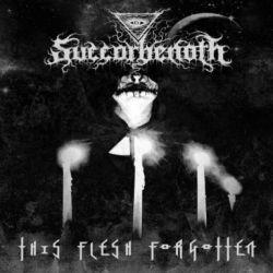 Succorbenoth (USA) - This Flesh Forgotten