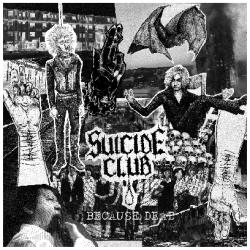 Reviews for Suicide Club - Because Dead