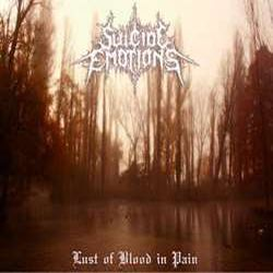 Reviews for Suicide Emotions - Lust of Blood in Pain