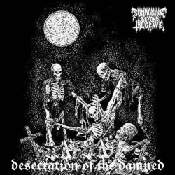 Summoning Beyond the Grave - Desecration of the Damned