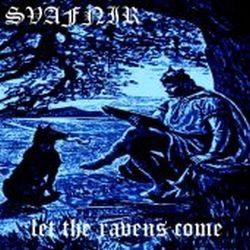 Svafnir - Let the Ravens Come