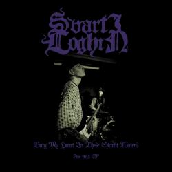 Reviews for Svarti Loghin - Bury My Heart in These Starlit Waters