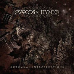 Swords at Hymns - Autumnal Introspections